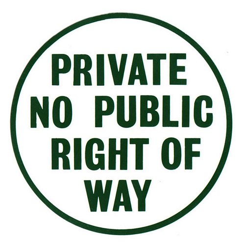 PRIVATE NO PUBLIC RIGHT OF WAY SIGN
